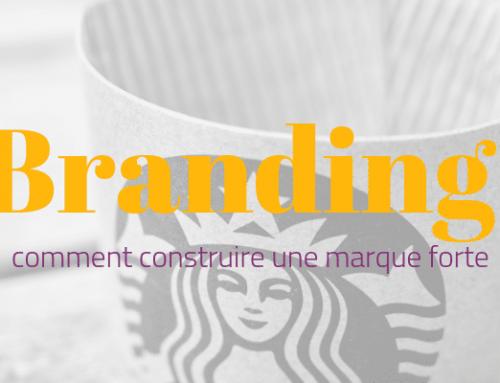 Branding : comment construire votre marque