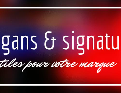 Qu'apportent slogans et signatures à votre marque ?