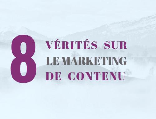 8 vérités sur le marketing de contenu