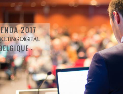 Agenda 2017 du marketing digital : les salons et événements incontournables en Belgique