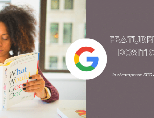 Featured snippet ou position zéro : le graal du SEO