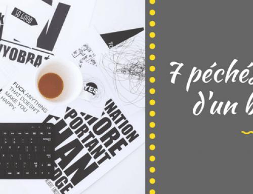 Les 7 péchés capitaux d'un blog professionnel