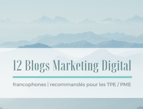12 blogs sur le marketing digital utiles pour les TPE / PME