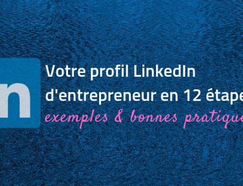 Le profil LinkedIn d'un entrepreneur en 12 étapes – exemples et astuces
