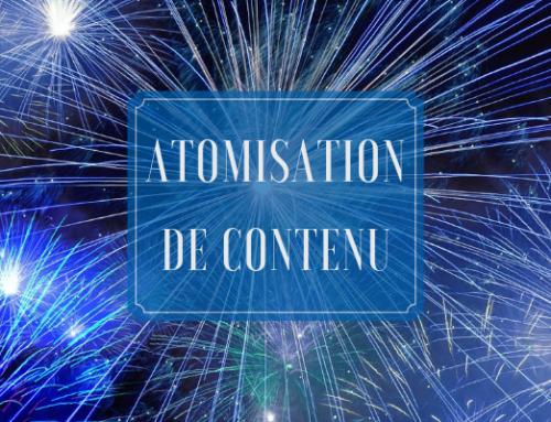 Atomisation de contenu : avantages & bonnes pratiques