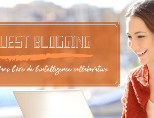 Guest blogging : entrer dans l'ère de l'intelligence collaborative