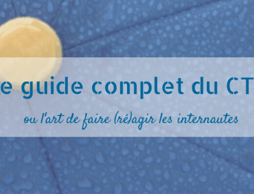 Le guide complet du call-to-action (CTA) : l'art de faire agir les internautes